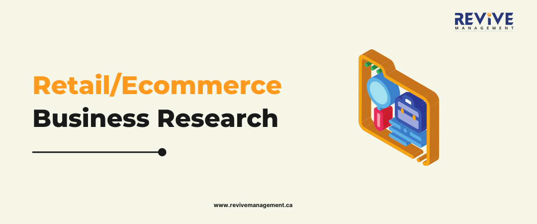 Retail/Ecommerce Business Research